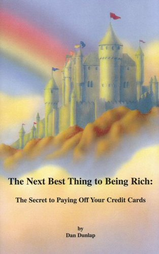 The Next Best Thing to Being Rich: The Secret to Paying Off Your Credit Cards