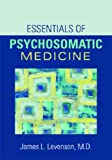 Essentials of Psychosomatic Medicine, , 158562246X