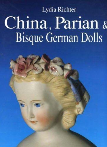 China, Parian & Bisque German Dolls, ca.1840 - ca.1900