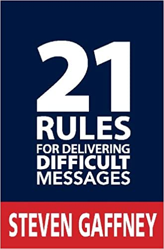 21 Rules for Delivering Difficult Messages