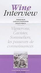Wine interview : Conversational guide : Guide de conversation, English-French