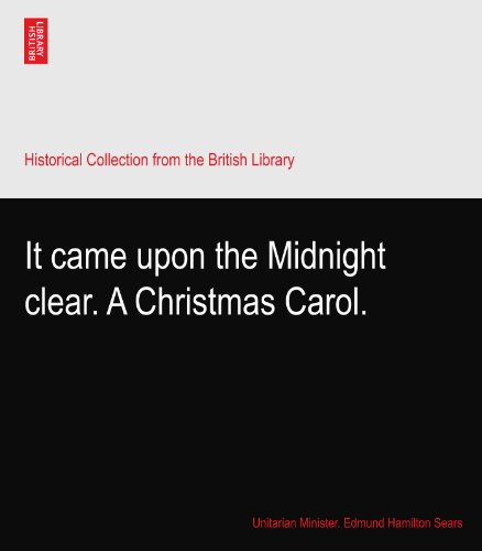 It came upon the Midnight clear. A Christmas Carol. (Christmas Unitarian)