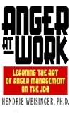 img - for Anger at Work: Learning The Art Of Anger Management On The Job book / textbook / text book