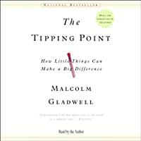The Tipping Point: How Little Things Can Make a Big Difference Hörbuch von Malcolm Gladwell Gesprochen von: Malcolm Gladwell