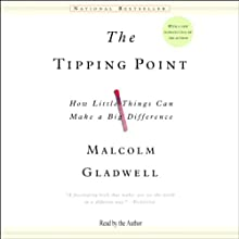 The Tipping Point: How Little Things Can Make a Big Difference Audiobook by Malcolm Gladwell Narrated by Malcolm Gladwell