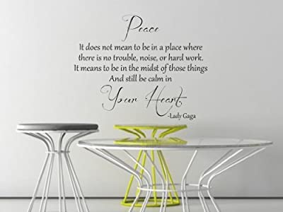 Peace It Does Not Mean To Be In A Place Where There Is No Trouble Lady Gaga Vinyl Wall Decal