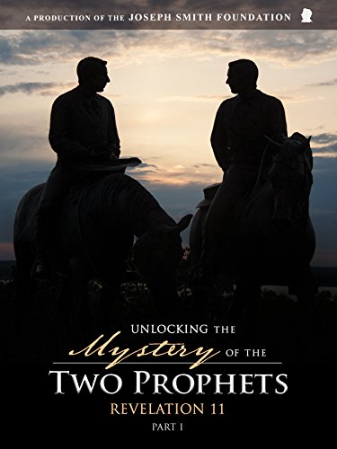 Unlocking the Mystery of the Two Prophets: Revelation 11 Part ()
