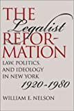 The Legalist Reformation, William E. Nelson, 0807825913