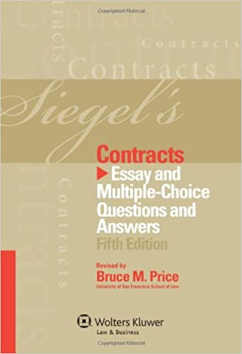 siegel s contracts essay and multiple choice questions answers  siegel s contracts essay and multiple choice questions answers 5th edition 5th edition