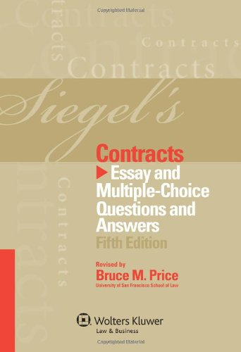 Siegel's Contracts: Essay and Multiple-Choice Questions & Answers, 5th Edition (Express Law Contract Law)