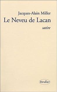 Le Neveu de Lacan par Jacques-Alain Miller