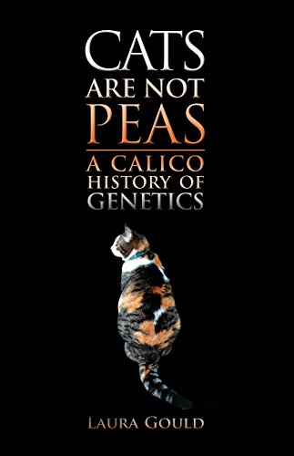 (Cats Are Not Peas: A Calico History of Genetics, Second Edition )