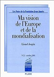 Les Notes de la Fondation Jean-Jaurès N° 25 Octobre 2001 : Ma vision de l'Europe et de la mondialisation