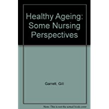 Healthy Ageing: Some Nursing Perspectives