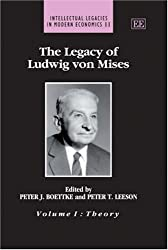 The Legacy of Ludwig von Mises: Theory, Vol. 1 / History, Vol. 2  (Intellectual Legacies in Modern Economic)