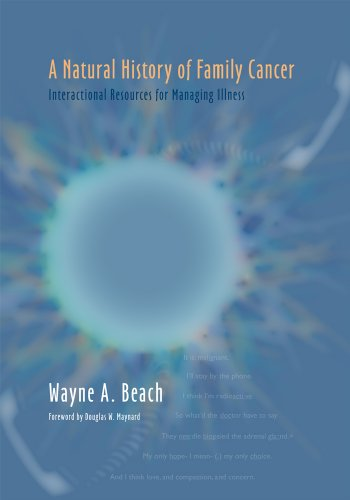 Hampton Press Communication Series - A Natural History of Family Cancer: Interactional Resources for Managing Illness (Health Communication) (Hampton Press Communication Series)