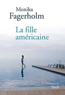 La fille américaine : roman, Fagerholm, Monika