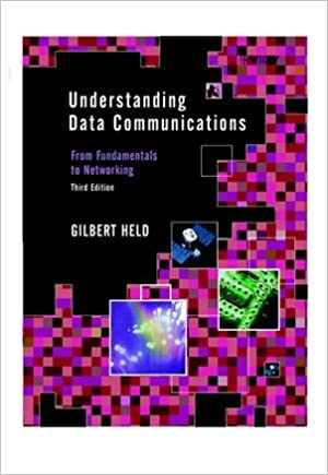Understanding Data Communcations: From Fundamentals to Networking, 3rd Edition (Electrical amp: Electronics Engr)