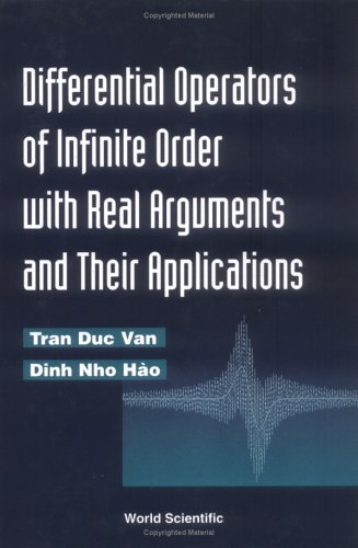Differential Operations of Infinite Order With Real Arguments & Their Applications