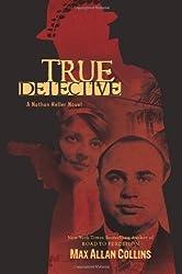 True Detective (Nathan Heller Novels)