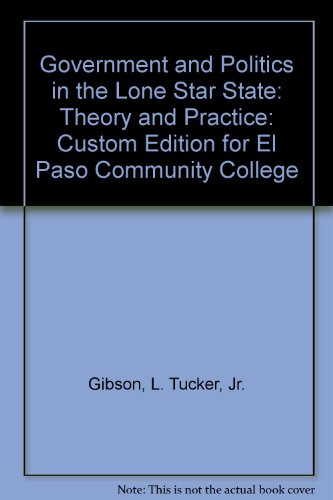 Government and Politics in the Lone Star State: Theory and Practice: Custom Edition for El Paso Community College
