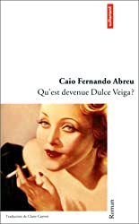 Qu'est devenue dulce veiga ? (French Edition)