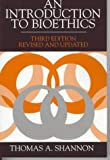 An Introduction to Bioethics (Third Edition)