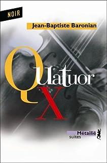 Quatuor X, Baronian, Jean-Baptiste