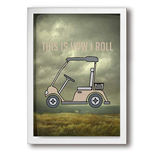 (Houstonman This is How I Roll Golf Cart Funny Golfers Art Prints 9 X 13 Inches Canvas Wall Art Artwork Bathroom Bedroom Home Decorations Modern Posters Ready to Hang)