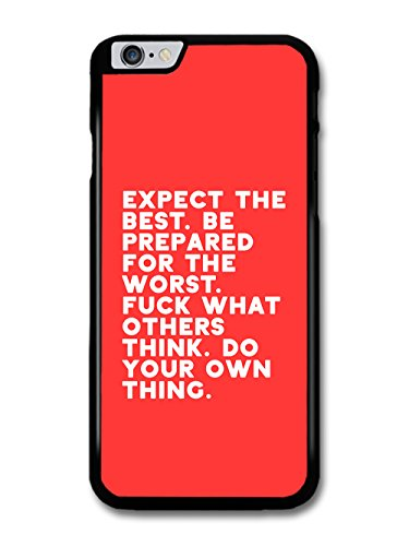 Expect the Best Inspirational Quote Rude Red and White Style case for iPhone 6 Plus 6S Plus