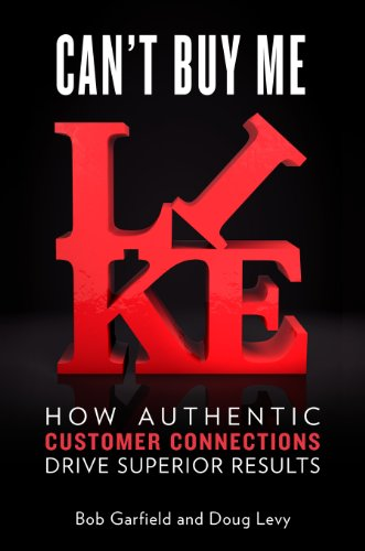 Can't Buy Me Like: How Authentic Customer Connections Drive Superior Results Pdf