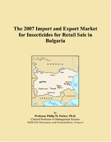 The 2007 Import and Export Market for Insecticides for Retail Sale in Bulgaria PDF Text fb2 book