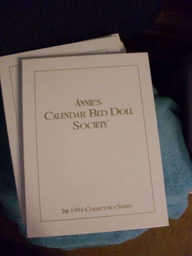 Annie's Calendar Bed Doll Society (The 1994 Collector's Series)