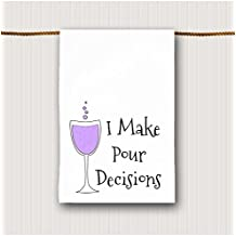 I Make Pour Decisions Wine Theme Tea Towel
