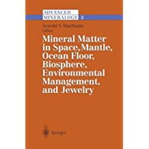Advanced Mineralogy: Volume 3: Mineral Matter in Space, Mantle, Ocean Floor, Biosphere, Environmental Management, and Jewelry