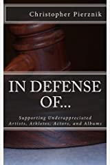 In Defense Of...: Supporting Underappreciated Artists, Athletes, Actors, and Albums Paperback