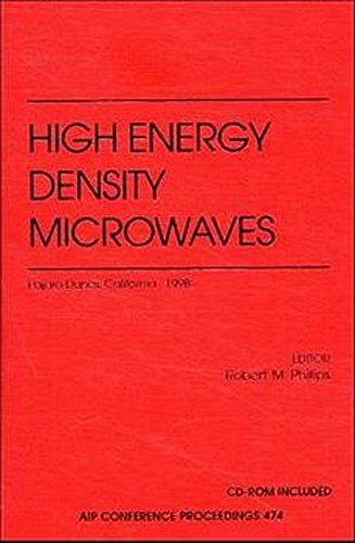 High Energy Density Microwaves: Pajaro Dunes, California, USA, October 5-8, 1998 (AIP Conference Proceedings / Accelerators, Beams, and Instrumentations)