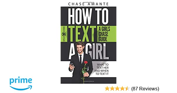 How to Text a Girl: A Girls Chase Guide (Girls Chase Guides): Chase