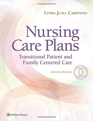 Nursing Care Plans: Transitional Patient & Family Centered Care (Nursing Care Plans and Documentatio - http://medicalbooks.filipinodoctors.org