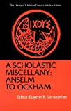 A Scholastic Miscellany: Anselm to Ockham (The Library of Christian Classics)