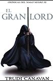 El gran lord (Crónicas del Mago Negro 3)