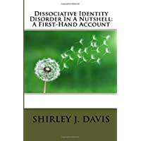 Dissociative Identity Disorder In A Nutshell: A First-Hand Account