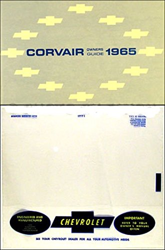 STEP-BY-STEP 1965 CORVAIR OWNERS INSTRUCTION & OPERATING MANUAL Plus A PROTECTIVE ENVELOPE- INCLUDES: Corvair, Monza, Corsa, and Greenbrier Models -
