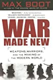 img - for [(War Made New: Weapons, Warriors, and the Making of the Modern World)] [Author: Max Boot] published on (May, 2012) book / textbook / text book