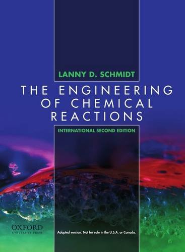 The Engineering Of Chemical Reactions, International 2nd. Edition (Topics in Chemical Engineering)