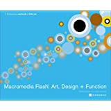 Macromedia Flash (tm): Art, Design + Function