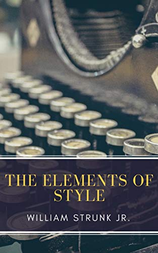 The Elements of Style ( Fourth Edition ) by [Strunk, William, Classics, MyBooks]