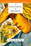 Front cover for the book A Shattering of Silence (African Writers Series) by Farida Karodia