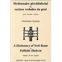 Dict. Pluridialectal des Racines Verbales du Peul: Peul-francais-