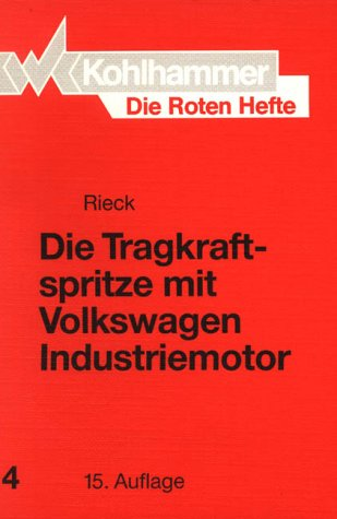 Die Roten Hefte, Bd.4, Die Tragkraftspritze mit Volkswagen Industriemotor